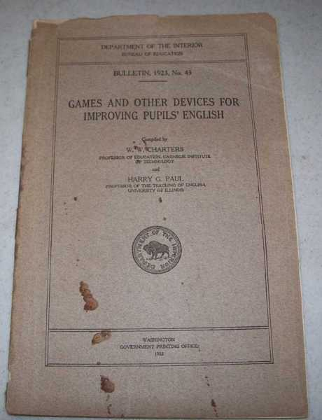 Games and Other Devices for Improving Pupils' English (Bulletin No. 43), Charters, W.W. and Paul, Harry G.