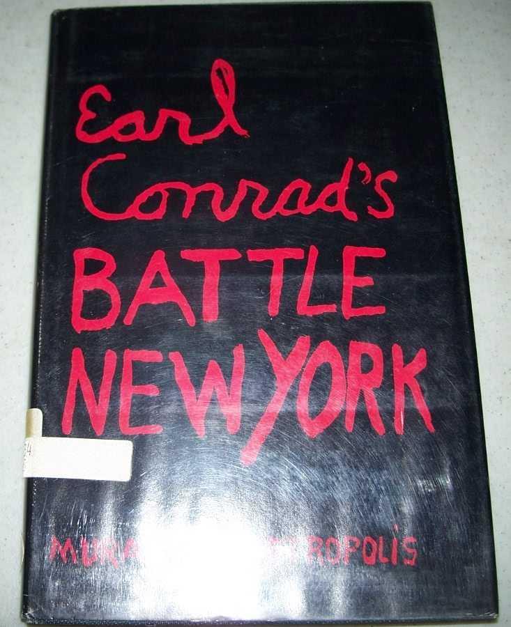 Earl Conrad's Battle New York: Mural of the Metropolis, Conrad, Earl