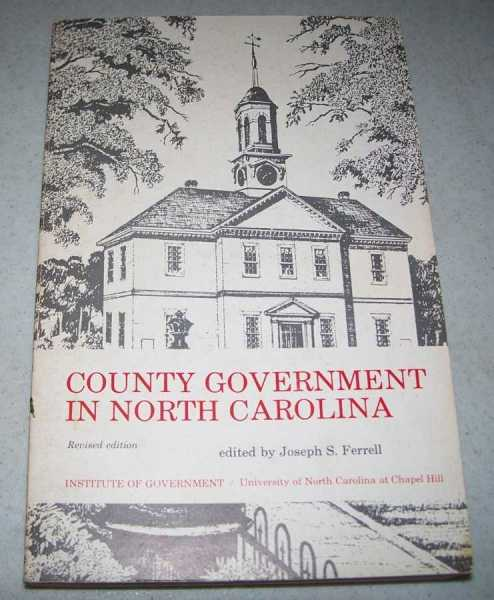 County Government in North Carolina, Revised Edition, Ferrell, Joseph S. (ed.)