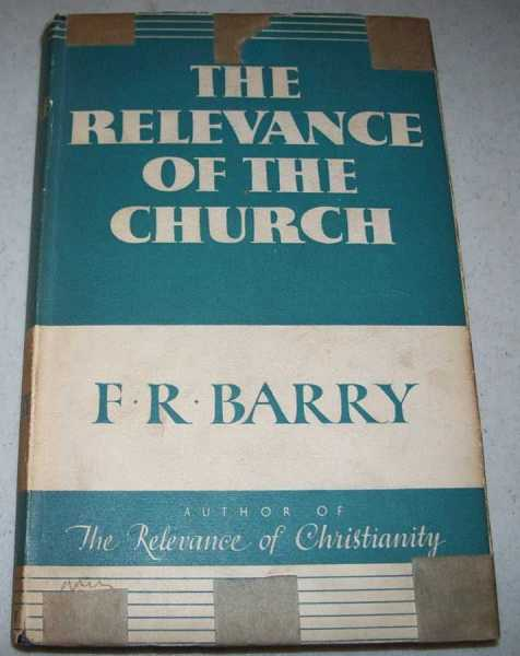 The Relevance of the Church, Barry, F.R.