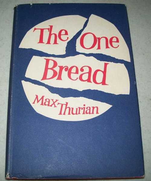 The One Bread, Thurian, Max