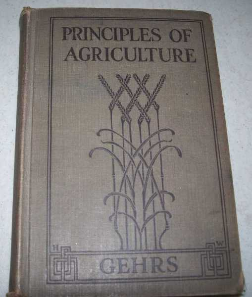 The Principles of Agriculture for High Schools, Gehrs, John H.