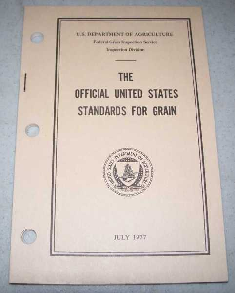 The Official United States Standards for Grain, N/A