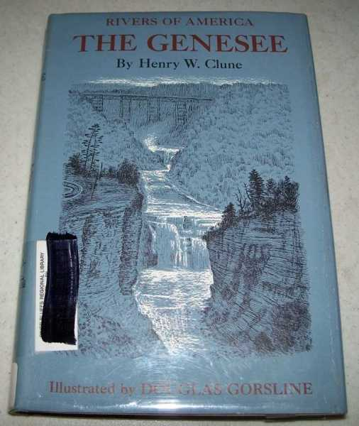 The Genesee (Rivers of America), Clune, Henry W.