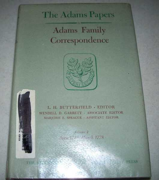 Adams Family Correspondence Volume 2, June 1776-March 1778 (The Adams Papers), Butterfield, L.H. (ed.)