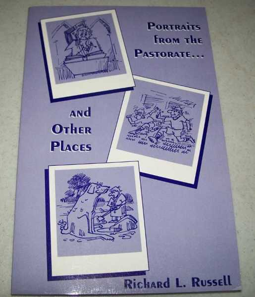 Portraits from the Pastorate and Other Places, Russell, Richard L.