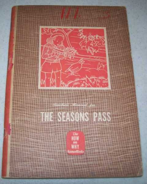A Teacher's Manual and Science Handbook to Accompany The Seasons Pass, Book III of the How and Why Science Series, Including Also a Key to the Companion Book, MacCracken, Helen Dolman