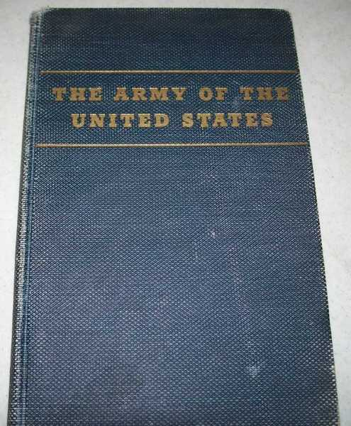 The Army of the United States: The Army of the United States, Its Components, Its Arms, Services and Bureaus, Its Military and Nonmilitary Activities, Sheppard, Mr. (Senator Morris)