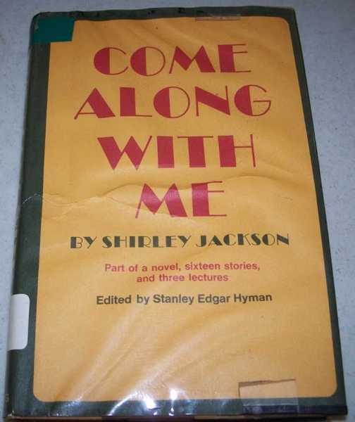 Come Along With Me: Part of a Novel, Sixteen Stories and Three Lectures, Jackson, Shirley