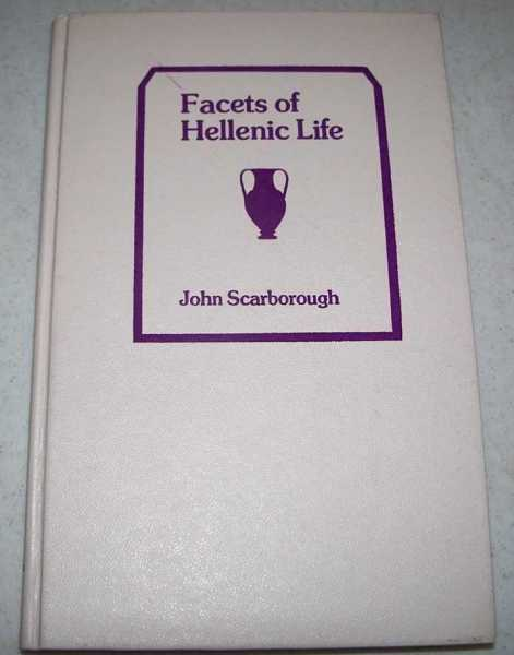 Facets of Hellenistic Life, Scarborough, John