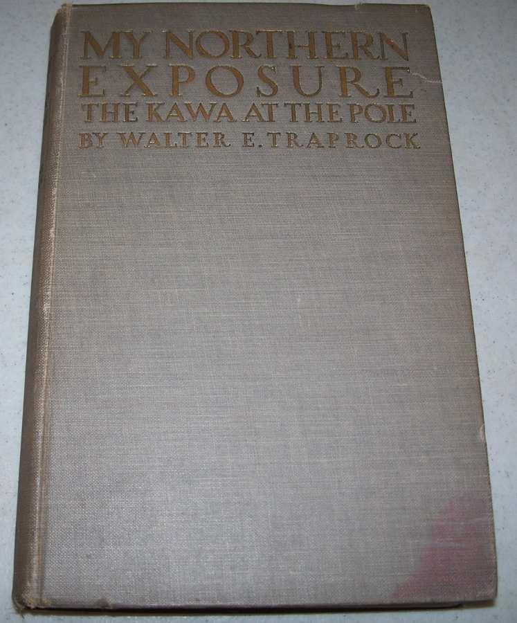 My Northern Exposure: The Kawa at the Pole, Traprock, Walter E.