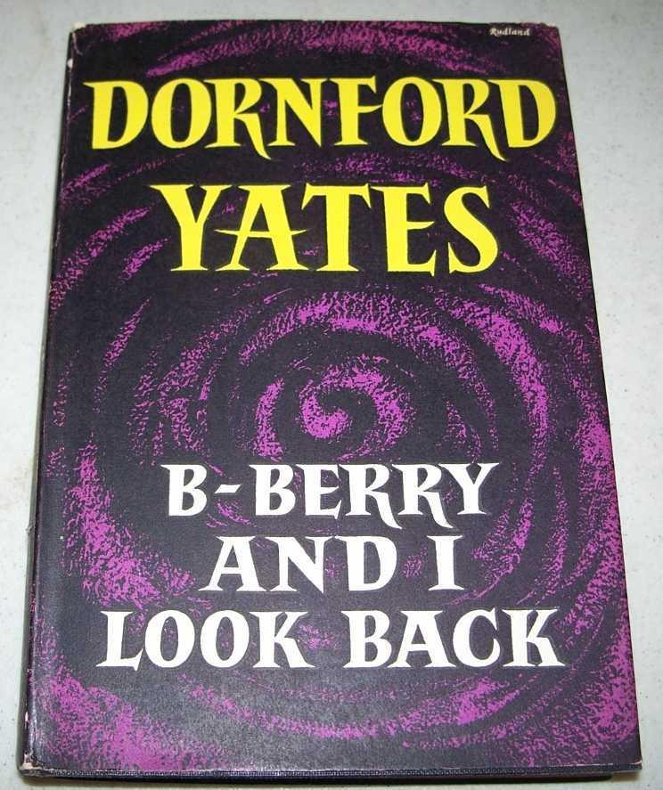 B-Berry and I Look Back, Yates, Dornford