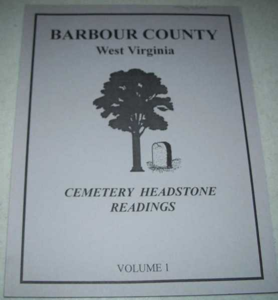 Barbour County, West Virginia Cemetery Headstone Listings Volume One, N/A