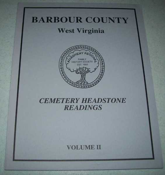 Barbour County, West Virginia Cemetery Headstone Listings Volume Two, N/A
