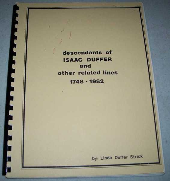 Descendants of Isaac Duffer and Other Related Lines 1748-1982, Strick, Linda Duffer
