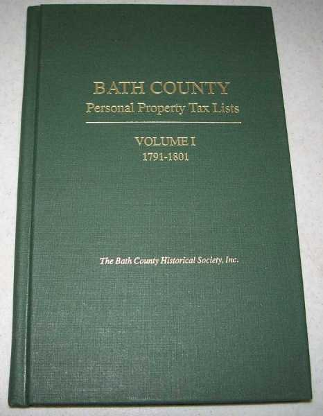 Bath County Personal Property Tax Lists Volume I: 1791-1801, Jones, Dennis R.