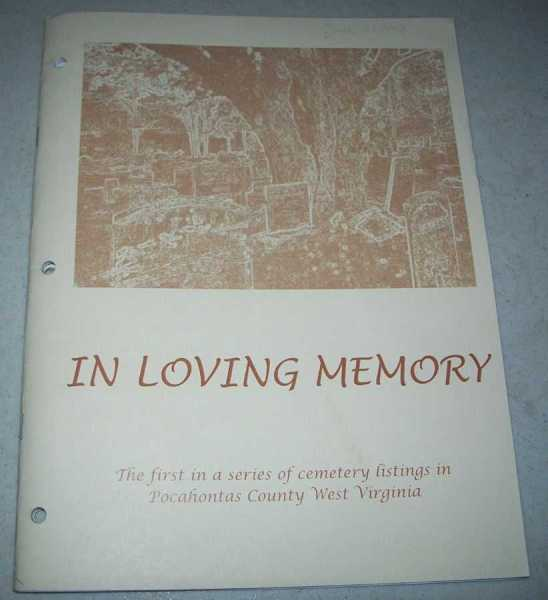 In Loving Memory (The First in a Series of Cemetery Listings in Pocahontas County, West Virginia), N/A