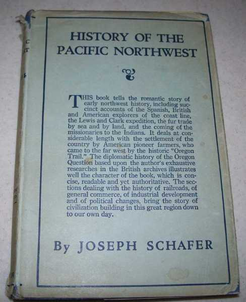A History of the Pacific Northwest, Schafer, Joseph