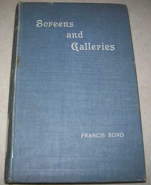 Screens and Galleries in English Churches, Bond, Francis