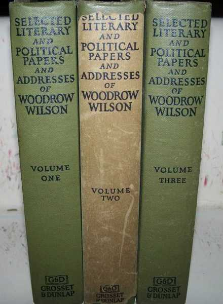 Selected Literary and Political Papers and Addresses of Woodrow Wilson in Three Volumes (3 books), Wilson, Woodrow