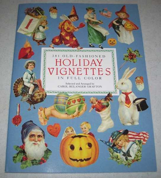 381 Old Fashioned Holiday Vignettes in Full Color, Grafton, Carol Belanger
