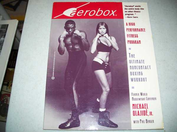 Aerobox: A High Performance Fitness Program, the Ultimate Noncontact Boxing Workout, Olajide, Michael jr. with Berger, Phil