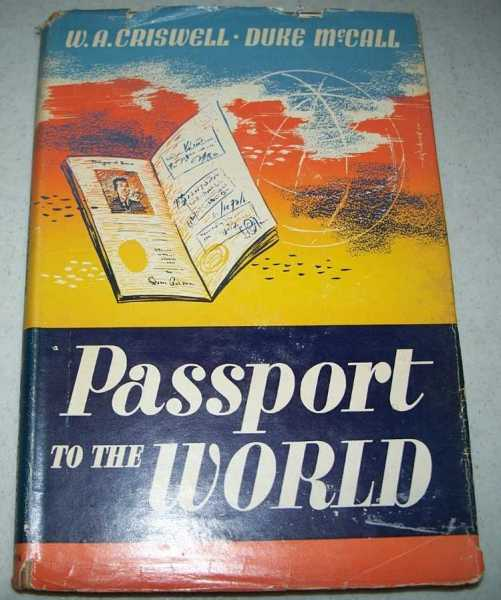 Passport to the World, Criswell, W.A. and McCall, Duke K.