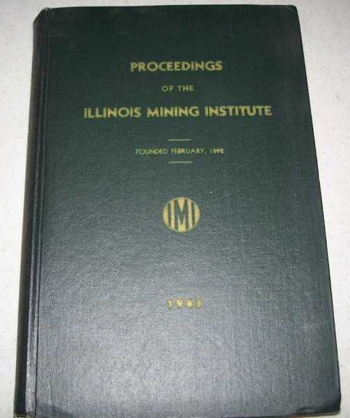 Proceedings of the Illinois Mining Institute 1943, N/A