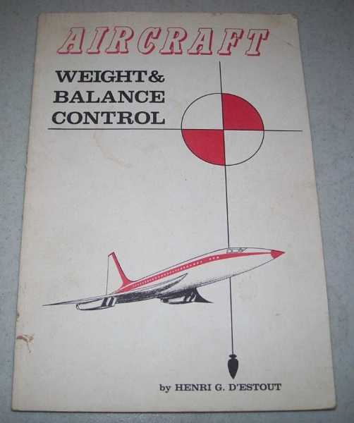 Aircraft Weight and Balance Control, D'Estout, Henri G.