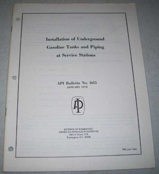 Installation of Underground Gasoline Tanks and Piping at Service Stations (API Bulletin No. 165, January 1973), N/A