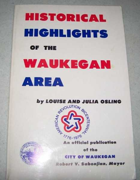 Historical Highlights of the Waukegan Area, Osling, Louise and Julia