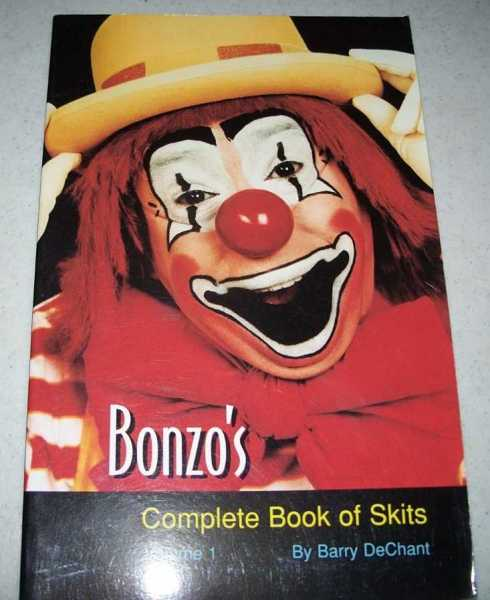 Bonzo's Complete Book of Skits Volume 1, DeChant, Barry