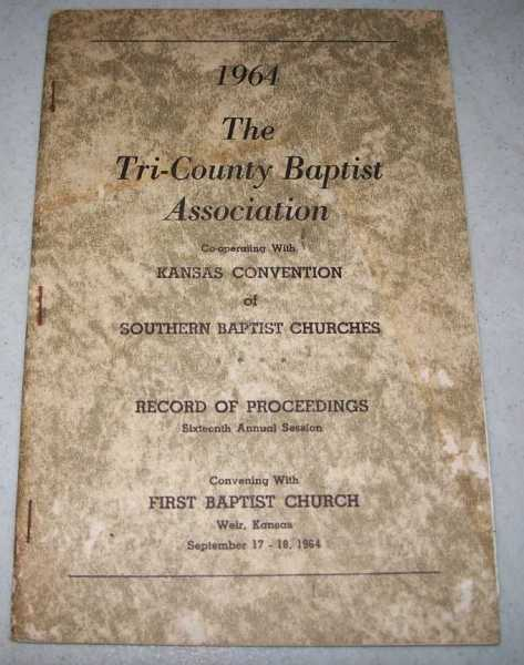 The Tri-County Baptist Association Cooperating with Kansas Convention of Southern Baptist Churches, Sixteen Annual Session, 1964, N/A