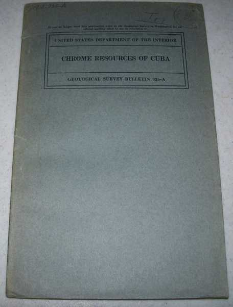 Chrome Resources of Cuba (Geological Survey Bulletin 935-A), Thayer, T.P.