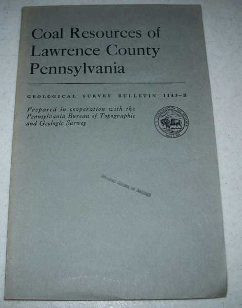 Coal Resources of Lawrence County, Pennsylvania (Geological Survey Bulletin 1143-B), Van Lieu, J.A. and Patterson, Elmer D.