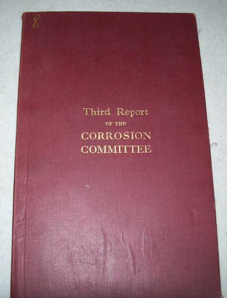 Third Report of the Corrosion Committee being a Report on a Joint Committee of the Iron and Steel Institute and the British Iron and Steel Federation to the Iron and Steel Industrial Research Council (Special Report No. 8), N/A