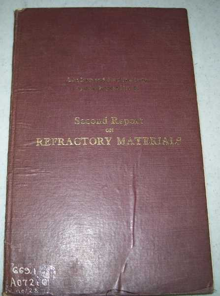 Second Report on Refractory Materials being a Report by the Joint Refractories Research Committee of the Iron and Steel Industrial Research Council and the British Refractories Research Association (Iron and Steel Institute Special Report No. 28), N/A
