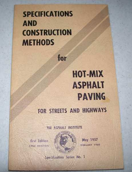 Specifications and Construction Methods for Hot-Mix Asphalt Paving for Streets and Highways, N/A
