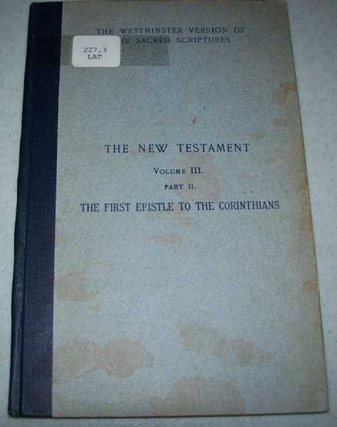 The New Testament Volume III: St. Paul's Epistles to the Churches Part II-The First Epistle to the Corinthians, Lattey, The Rev. Cuthbert