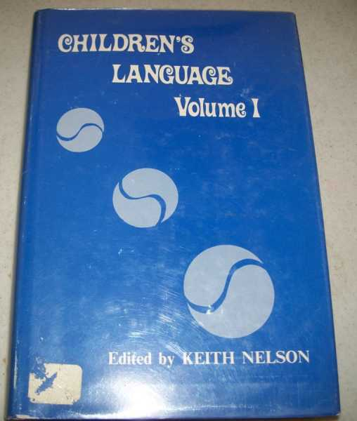 Children's Language Volume 1, Nelson, Keith E. (ed.)