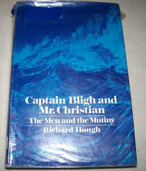Captain Bligh and Mr. Christian: The Men and the Mutiny, Hough, Richard