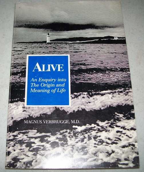 Alive: An Enquiry Into the Origin and Meaning of Life, Verbrugge, Magnus