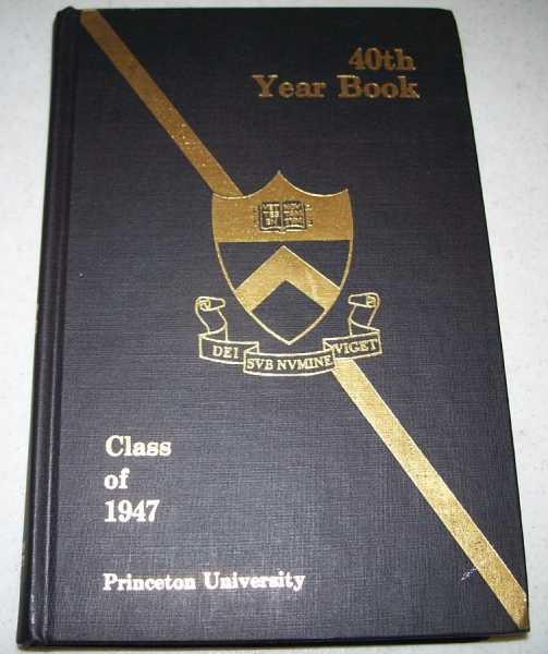 40th Anniversary Book of the Princeton University Class of 1947, Gallagher, Dick (ed.)
