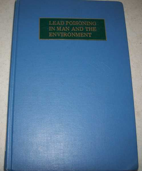 Lead Poisoning in Man and the Environment, Jernigan, Eva L.; various others