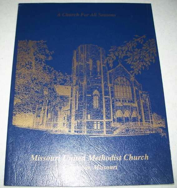 Missouri United Methodist Church Yearbook (Columbia, Missouri) A Church For All Seasons, N/A