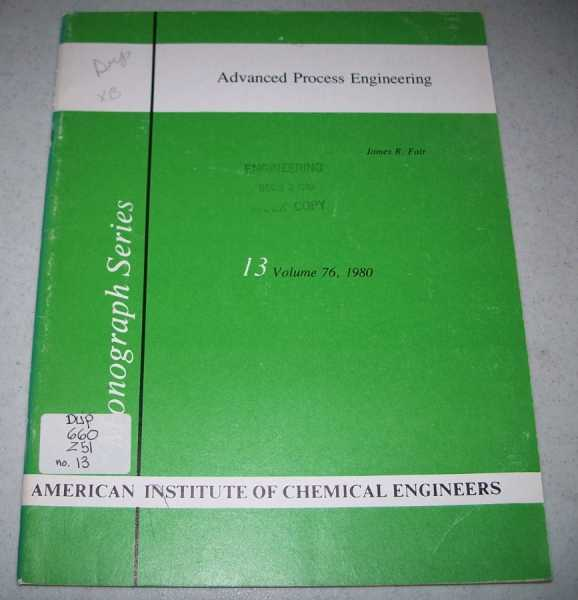 Advanced Progress Engineering (Monograph Series 13, Volume 76, 1980), Fair, James R.