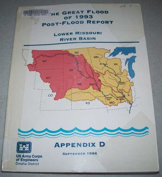 The Great Flood of 1993 Post-Flood Report (Lower Missouri River Basin) Appendix D, N/A