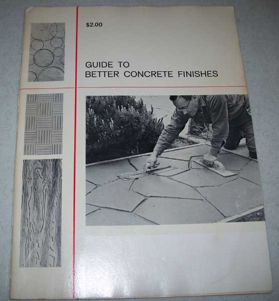 Guide to Better Concrete Finishes, N/A