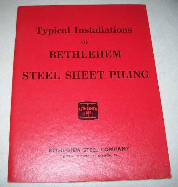 Typical Installations of Bethlehem Steel Sheet Piling, N/A