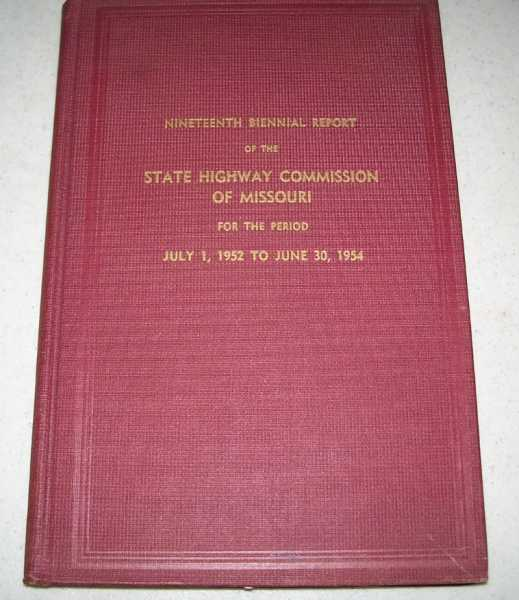 Nineteenth Biennial Report of the State Highway Commission of Missouri, for the Period July 1, 1952-June 30, 1954, N/A
